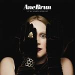 Ane Brun – It All Starts With One