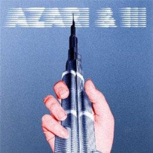 Azari & III - Azard & III