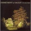 Department Of Eagles – In Ear Park