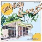 The High Llamas – Talahomi Way