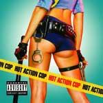 Hot Action Cop – Hot Action Cop