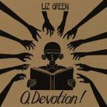 Liz Green – O Devotion!