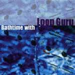 Loop Guru – Bathtime With Loop Guru