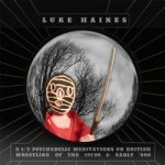 Luke Haines – Nine And A Half Psychedelic Meditations On British Wrestling Of...