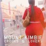 Mount Kimbie – Crooks And Lovers