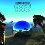Scissor Sisters – Magic Hour