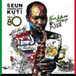 Seun Kuti & Egypt 80 – From Africa With Fury: Rise
