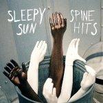 Sleepy Sun – Spine Hits