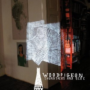 Woodpigeon - Thumbtacks And Glue