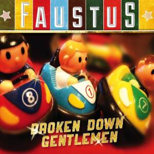 Faustus - Broken Down Gentlemen