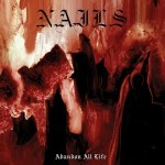 Nails – Abandon All Life