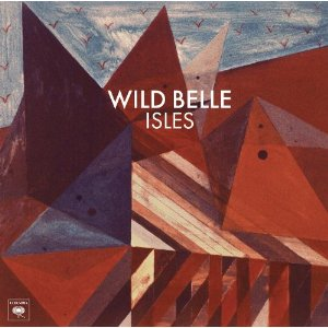 Wild Belle - Isles
