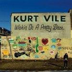 Kurt Vile – Wakin On A Pretty Daze
