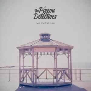 The Pigeon Detectives - We Met At Sea