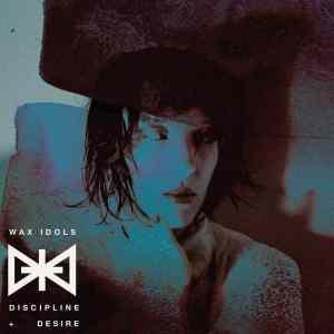 Wax Idols - Discipline & Desire
