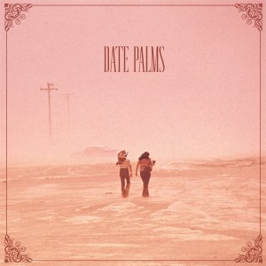 Date Palms - The Dusted Sessions