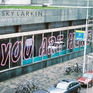 Sky Larkin - Motto