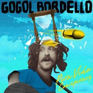 Gogol Bordello - Pure Vida Conspiracy