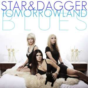 Star & Dagger - Tomorrowland Blues