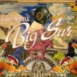 Bill Frisell – Big Sur