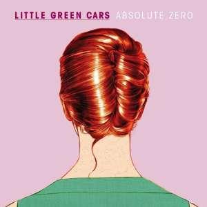 Little Green Cars - Absolute Zero