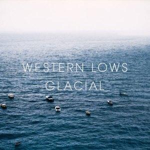 Western Lows - Glacial