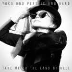Yoko Ono Plastic Ono Band – Take Me To The Land Of Hell