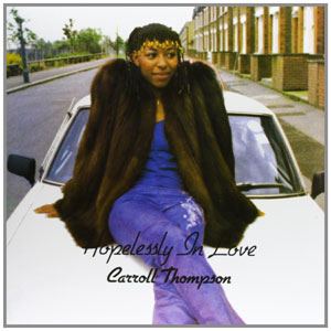 Carroll Thompson -Hopelessly In Love