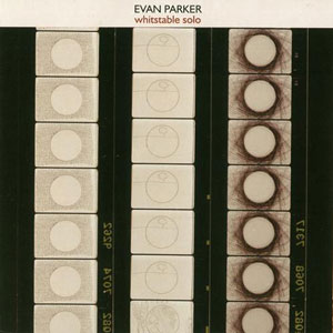 Evan Parker - Whitstable Solo
