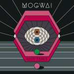 Mogwai – Rave Tapes