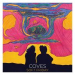 Coves – Soft Friday