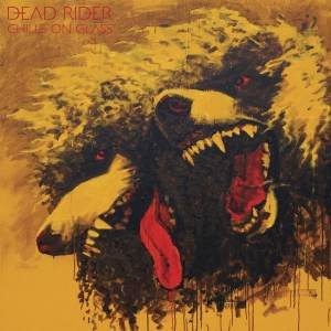 Dead Rider - Chills On Glass