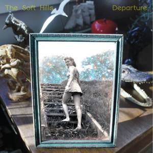 The Soft Hills - Departure