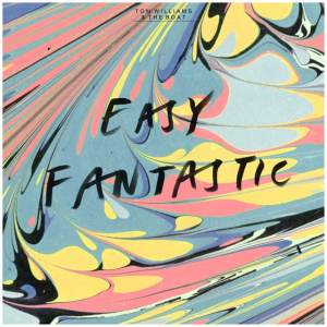 Tom Williams And The Boat - Easy Fantastic