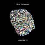 Echo & The Bunnymen – Meteorites