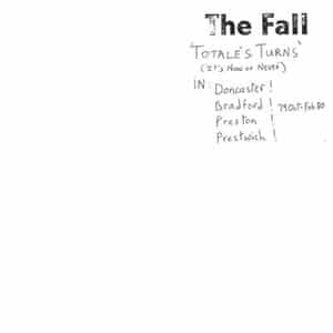 The Fall - Totales Turns