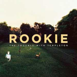The Trouble With Templeton - Rookie