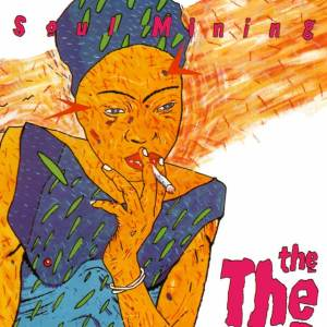 The The - Soul Mining (3oth Anniversary Edition)