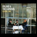Erland & The Carnival – Closing Time