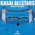 Kasai Allstars – Beware The Fetish