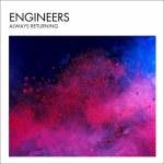 Engineers – Always Returning