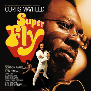 Curtis Mayfield – Super Fly Soundtrack