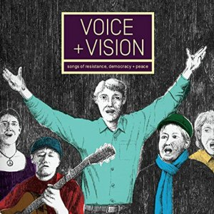 Voice + Vision: Songs Of Resistance, Democracy and Peace