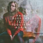 Andy Burrows – Fall Together Again
