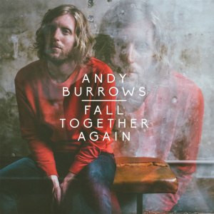 Andy Burrows - Fall Together