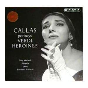 Maria Callas - Callas Portrays Verdi Heroines