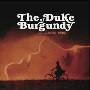 Cat's Eyes - The Duke Of Burgundy OST