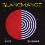 Blancmange – Semi Detached