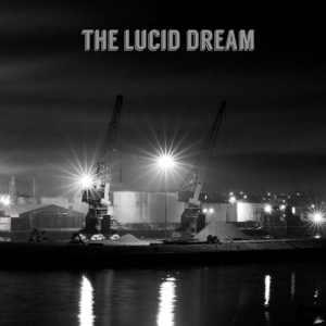 The Lucid Dream - The Lucid Dream