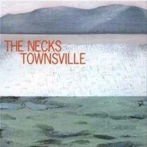 The Necks - Townsville